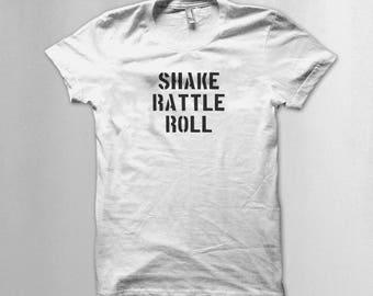 Shake rattle roll T shirt