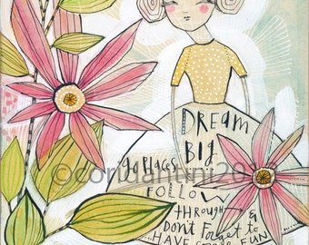 Art print of a girl and flowers - floral -dream big - watercolor painting - 8 x 10 - archival and limited edition print by cori dantini