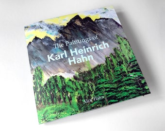 The Paintings of Karl Heinrich Hahn, Curated by His Grandson Alex Hahn; A full-colour art book of 35 landscapes. Limited Edition of 40.
