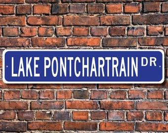 Lake Pontchartrain, Lake Pontchartrain sign, Louisiana lake, Lake Pontchartrain visitor gift, Custom Street Sign, Quality Metal sign