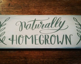 Hand painted Farm Sign, Naturally Homegrown, Garden, Farmhouse, Decor, Wall Art, Organic, Natural, Mother's Day, Housewarming Gift
