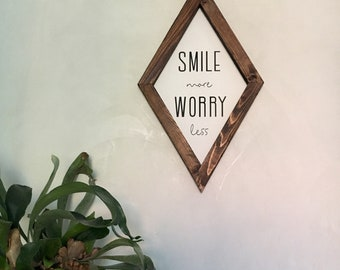 Boho Wood Sign Smile more worry less diamond
