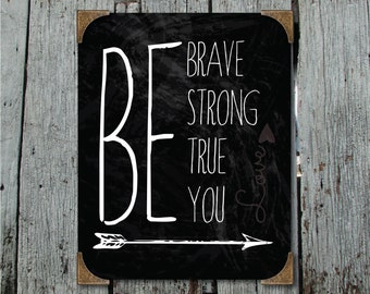 Be Brave, Be Strong, Be True, Be You Printable Artwork, instant digital download, for Boys room or gallery wall