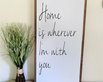 Home is Wherever I'm With You Wood Sign Large Wooden Sign Inspiration Wall Art Rustic Wood Sign Framed Wooden Sign Home Sign 19x37