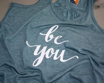 Be You! - If you can be anything, Be YOU!  - Tank with Sparkly White 'Be You'