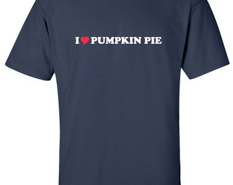 I Love Pumpkin Pie Heart Dessert Men Women T-Shirt