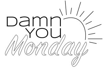 EMBROIDERY PATTERN- Printable Damn You Monday Humorous Embroidery Pattern; Instant Download; Funny Subversive Cross Stitch Pattern