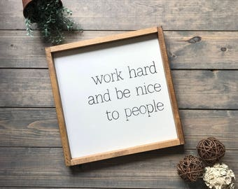 Work Hard and and Be Nice to People, Sign, Gallery Wall, Farmhouse, Wood Sign, Wooden sign, sign, farmhouse decor, wall art
