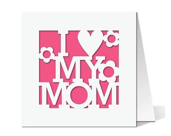 I Love My Mom Card  , Blank Card , Mothers Day , Flowers , Just Because