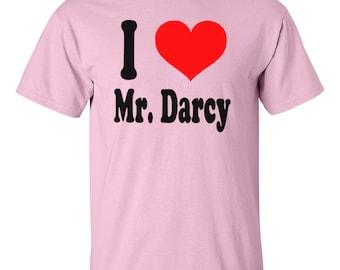 I Love (Heart) Mr. Darcy T-Shirt - Pride and Prejudice by Jane Austen English Teacher Literary Elizabeth Bennett British Tee Men Women Kids