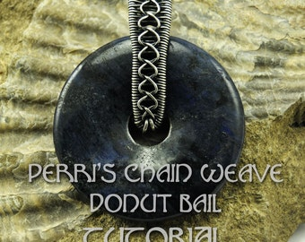 TUTORIAL - Perri's Chain Weave Wirework  Donut Bail - Instructional Download PDF