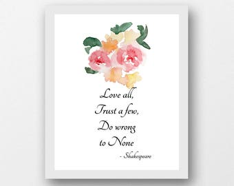 Shakespeare Quote Art Printable, William Shakespeare, Love All, Trust A  Few, Literary