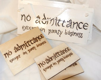 No Admittance (except on party business) LotR woodburned sign, magnet, doorhang