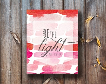 Be The Light - Instant Download -Bible Verse Print - Printable - Typography