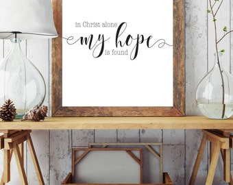 In Christ Alone Christian Hymn Wall Art Nursery Bible Verse Print Nursery Wall Art Home Decor Apartment Decor Teen Room Dorm Decor