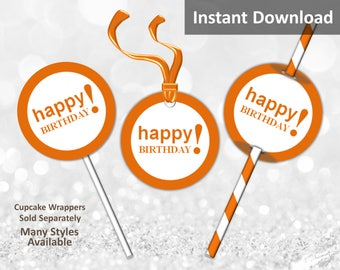 Orange Happy Birthday Cupcake Toppers, Favor Tags or Straw Flags, Instant Download, Party Decorations