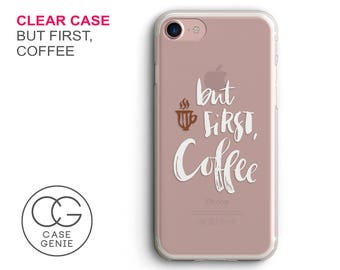 But First Coffee Clear Phone Case for iPhone X, 8 Plus, 7, 6, 6s Cell Phone Cover Clear and Frosted Transparent