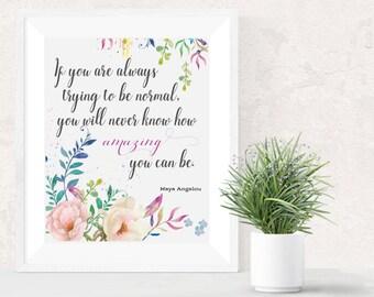 Maya Angelou Inspirational Quote - Printable wall art, home decor.