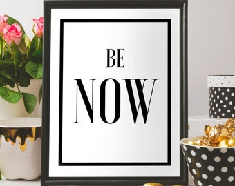 Be Now Printable poster Minimalist Art Home Decor Be Now Print Wall Art Typography print Words Quote Print  Inspirational gift ekhart tolle