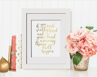 If You Work Really Hard And Youre Kind Amazing Things Will Happen|Gold Foil Print OPTIONAL Frame|Gold Office Decor For Cubicle|Gift For Boss