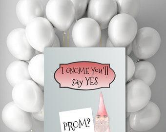 Printable Promposal sign, DIY funny digital prom invitation, Prom? I gnome you'll say yes, you print poster, jpg pdf 5x7 8x10 11x14 14x18