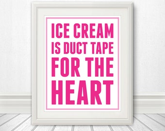 Ice Cream Print, Ice Cream Poster, Duct Tape Print, Ice Cream is Duct Tape for the Heart - 8x10