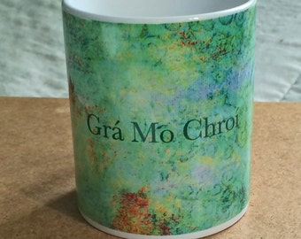 St Patricks Day Mug, Irish Language, Gra Mo Chroi, Gift For Her, Valentines Day, Green And Blue,  I love You, Coffee Mug, White Photo Cup