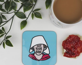 Drinks Coaster - Wooden coasters - Handmaid's Tale - Feminist coaster - Coffee Lover - Coffee gift - Handmaids tale - Bookish and Bakewell
