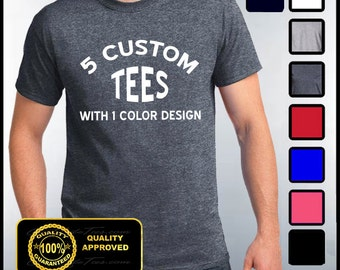 Custom Shirts, 5 Custom T-shirts, Customize Your Tees, Personalized T Shirts, Custom Tees
