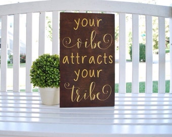 Your vibe attracts your tribe wood sign.   Girls room decor, vibe, good vibes, vibes sign, tribe, tribe sign, gifts for her,bridesmaid gifts