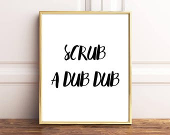 Scrub A Dub Dub, Bathroom Sign, Funny Print, Funny Poster, Bathroom Print, Funny Bathroom, Kids Bathroom, Bathroom Printable, Digital Prints