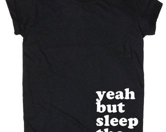 Oui, mais dormir Tho / / T Shirt / / noir gris marron blanc / / S M L XL 2XL / / Tumblr Instagram Blogger