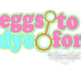 Premade Paper Piece Title Die Cut for Scrapbook Page Easter Eggs To Dye For Handmade 61