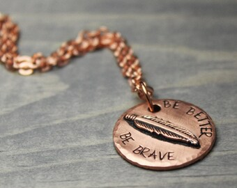 Brave Necklace, Copper Feather Necklace, Be Brave.Inspiration Jewelry, Copper Jewelry, Inspiration Necklace, Handstamped Necklace