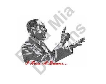 Martin Luther King Jr - Machine Embroidery Design, Motivational Speaker, I Have A Dream