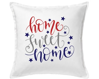4th of July Decor, Home Sweet Home Decor, Independence Day, Accent Pillow