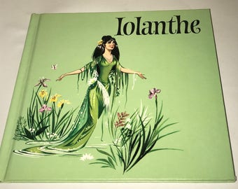 Iolanthe by W.S. Gilbert and Arthur Sullivan-Hardcover Book-1st American Publication, 1967