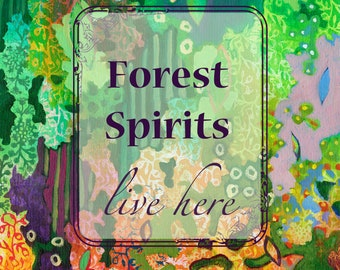 Forest Spirits Live Here - Print by Jenlo