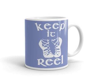 Irish Dancing Mug - Irish Dance Mug - Irish Dance Coffee Mug - Irish Dance Gift - Womens Irish Dance Mug - Get Reel Mug - Irish Feis Mug