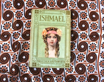 Ishmael by Eden Southworth Early 1900s Antique Hardcover Vintage Book. Antique Classic Literature Book by Grosset and Dunlap