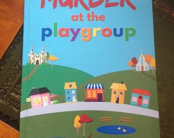 Murder At The Playgroup: a contemporary cosy mystery