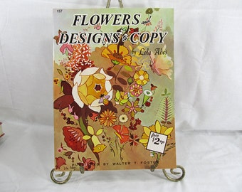 Flowers and Designs to Copy by Lola Ades  Published by Walter T. Foster Art Book circa 1970's Oversized