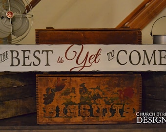 The Best is Yet to Come - Retirement Sign - Hand Painted Sign - Inspirational Sign - Wooden Sign