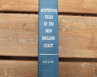 1962 Mysterious Tales of the New England Coast by Edward Roe Snow