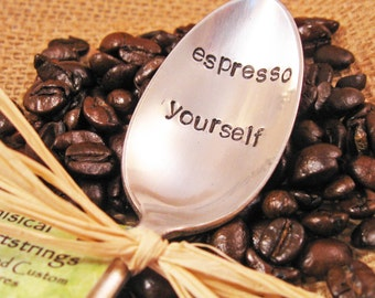 Coffee Spoon - Personalized Spoon - Vintage spoon - Espresso Yourself Spoon - Custom hand stamped spoon - Coffee Lover spoon