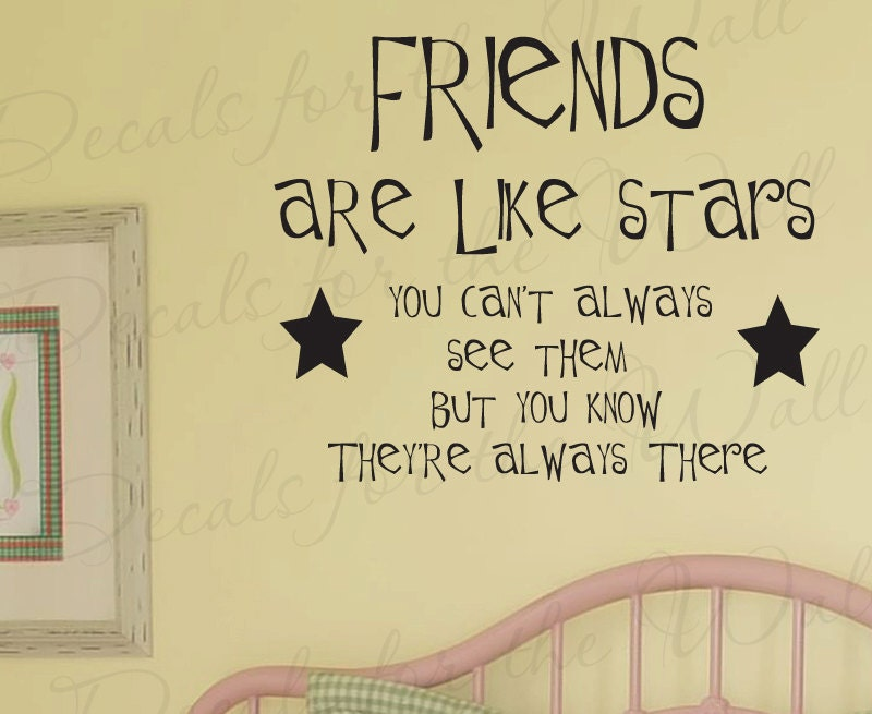 Friends Are Like Stars You Can\'t Always See Them