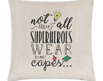 Teacher Not All Superheroes Wear Capes Linen Cushion Cover