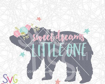 Sweet Dreams Little One SVG, Baby, Bear, Floral, Cute, Original, Nursery, Girl, Kids, DXF, Cut File, Cricut & Silhouette Compatible Design
