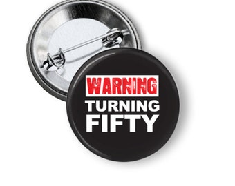 Turning 50 birthday pinback button badge