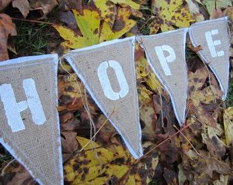 Upcycled HOPE Burlap Banner (with White Felt Backing) Eco-Friendly Home Decor